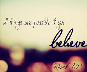 quote, believe, and possible image