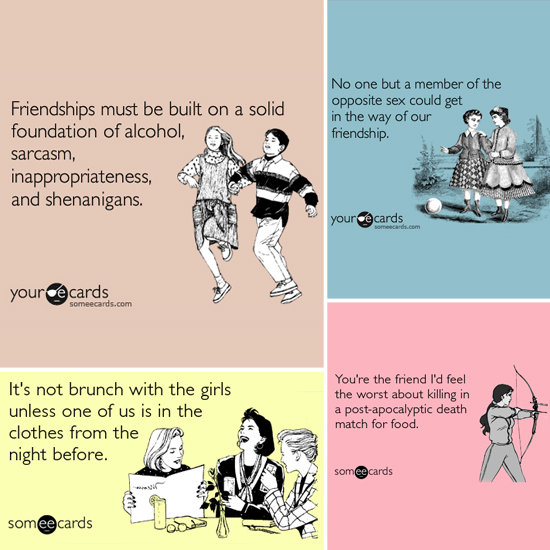 Funny Friendship Someecards discovered by @ThatGirlPixie
