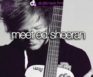 ed sheeran, meet, and ed image