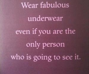 underwear, quotes, and fabulous image