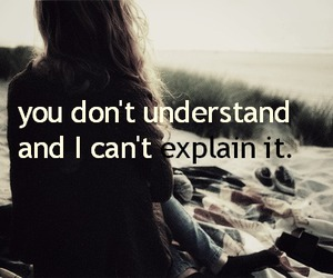 Youll Never Understand Shared By Eva On We Heart It