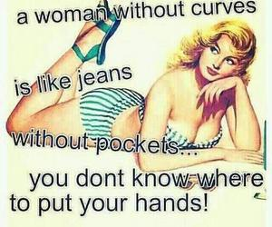 curves, woman, and quote image