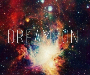 Dream, galaxy, and dream on image