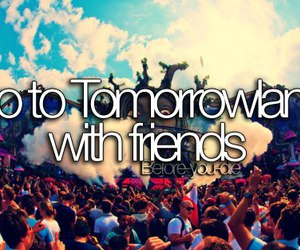 Tomorrowland, friends, and party image