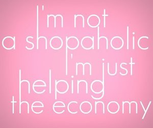 shopping, shopaholic, and quote image