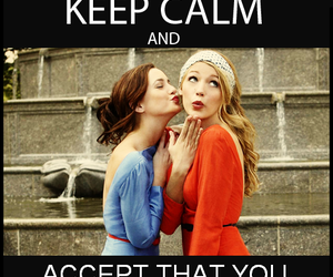 gossip girl, keep calm, and blake lively image
