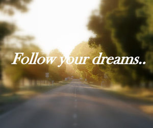 Dream, follow, and road image