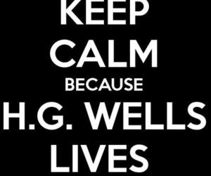 keep calm, warehouse 13, and hg wells image