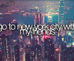new york, friends, and before i die image