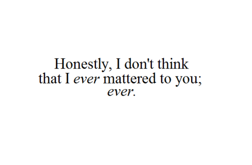 you never cared about my feelings