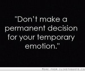 decisions, quote, and emotions image