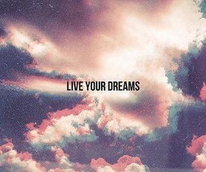 clouds, quotes, and live your dreams image
