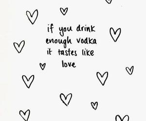 love, vodka, and quotes image
