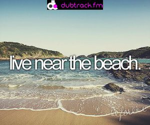 beach, before i die, and live image