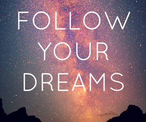 Dream, follow, and quotes image