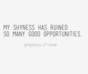 shy, quote, and shyness image