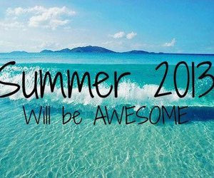 summer, 2013, and awesome image