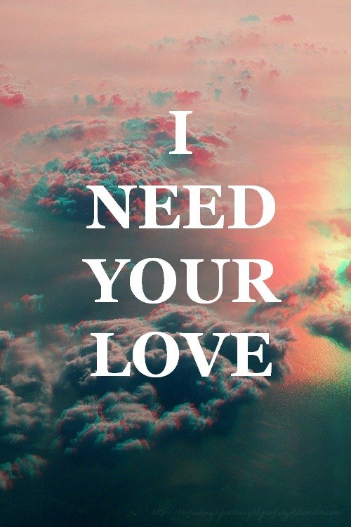 I Just Need You To Love Me Quotes The Mercedes Benz