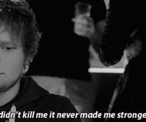 ed sheeran, quote, and strong image