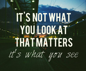 quote, look, and see image