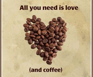 all you need is love, coffe, and lovely image