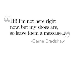 quote, Carrie Bradshaw, and shoes image