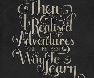 quotes, adventure, and learn image