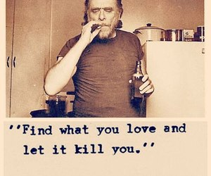 Bukowski, kill, and favourite things image