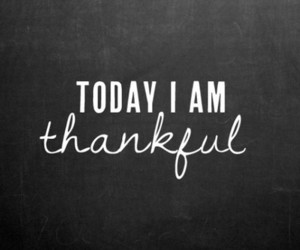 thankful, quotes, and today image