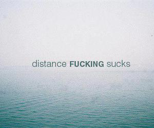 distance, so bad, and fucking image