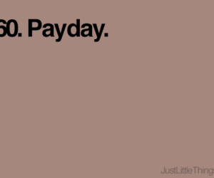 pay, justlittlethings, and payday image