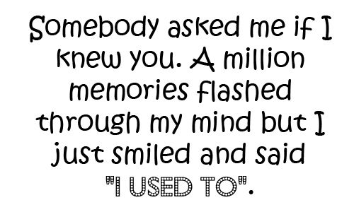 Top I Used To Love You Quotes Photos - Intelli-Response.com ...