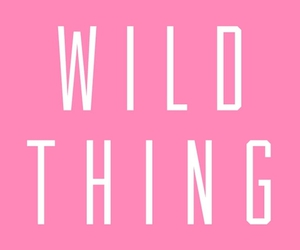 wild, pink, and quotes image