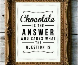 answers, chocolate, and quotestion image