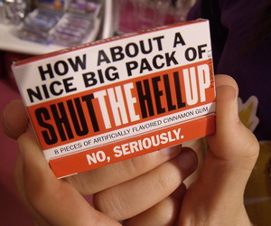 funny, gum, and shut the hell up image