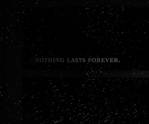 nothing, forever, and last image