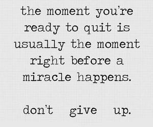 quote, miracle, and don't give up image