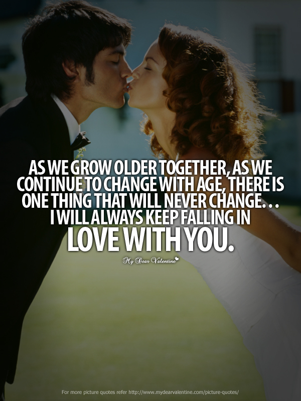 As We Grow Older Together Picture Quotes On We Heart It