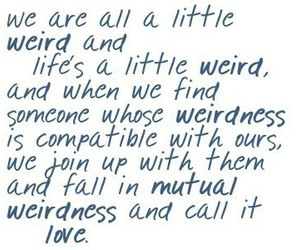 love, weird, and quotes image