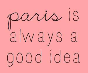 paris, quote, and always image