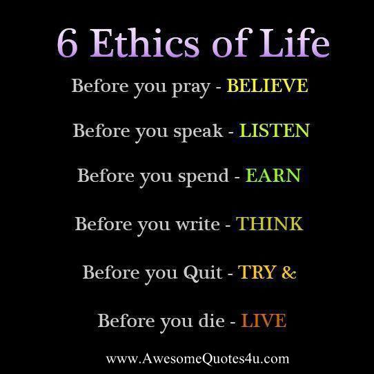 6 Ethics Of Life Awesome Quotes Awesome Quotes 4 U Famous