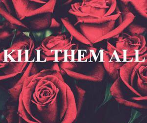 kill, rose, and red image