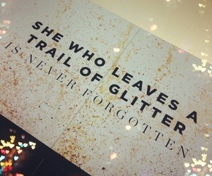 glitter, quotes, and forgotten image
