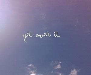 sky, text, and get over it image