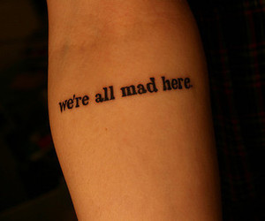 alice in wonderland, quote, and tattoo image