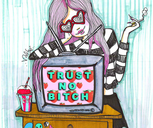 bitch, trust, and no image
