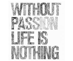 passion, life, and quotes image