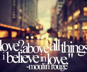 love, moulin rouge, and quote image