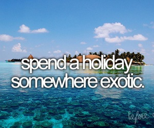 before i die, holiday, and exotic image