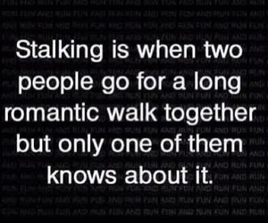 funny, quote, and stalking image